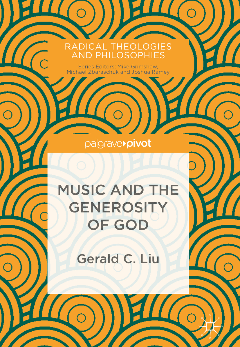 Liu, Gerald C. - Music and the Generosity of God, e-kirja