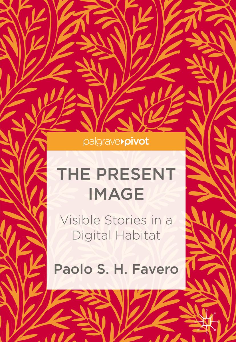 Favero, Paolo S. H. - The Present Image, ebook