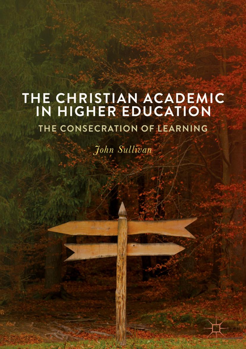 Sullivan, John - The Christian Academic in Higher Education, ebook