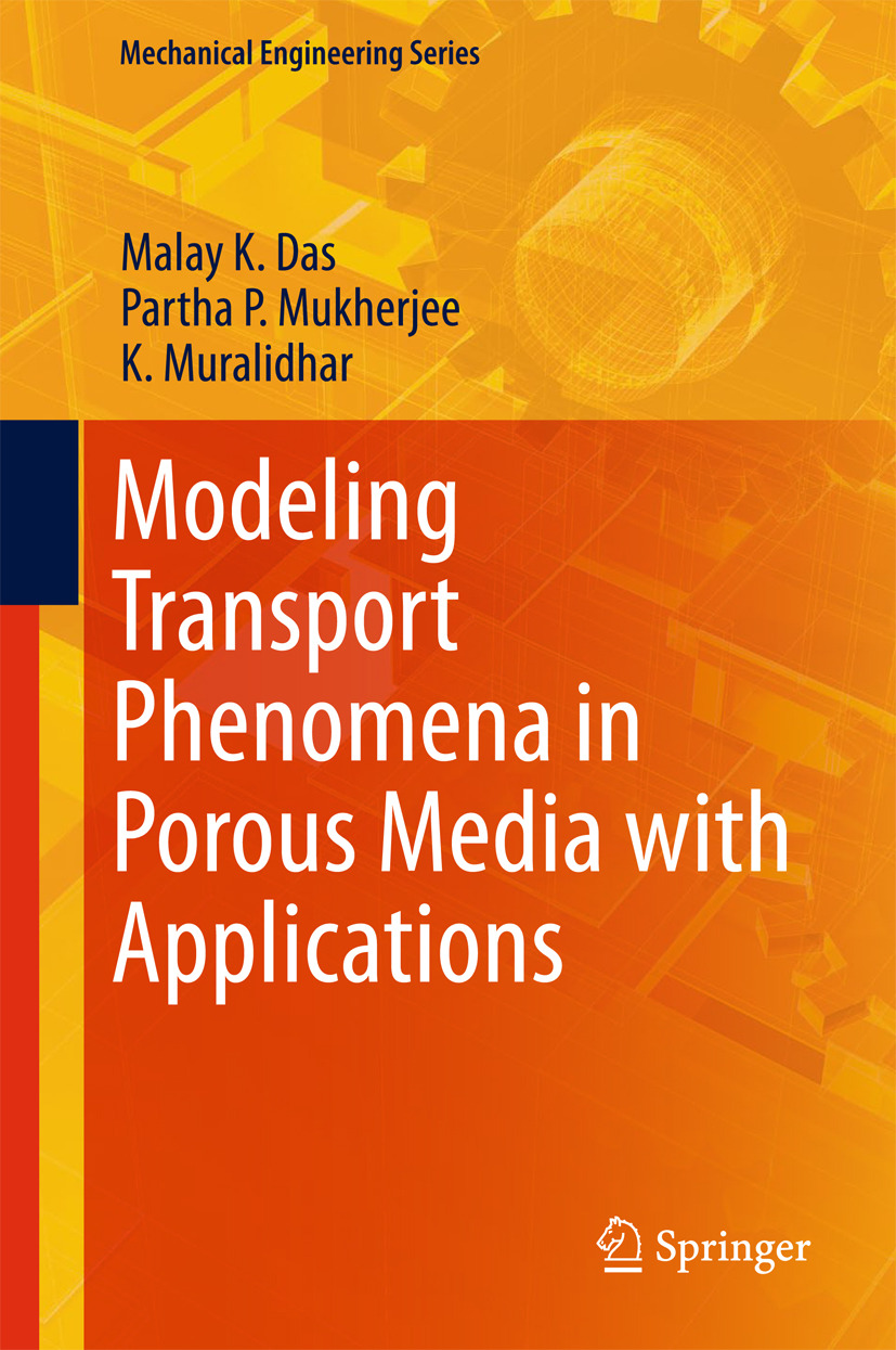 Das, Malay K. - Modeling Transport Phenomena in Porous Media with Applications, ebook