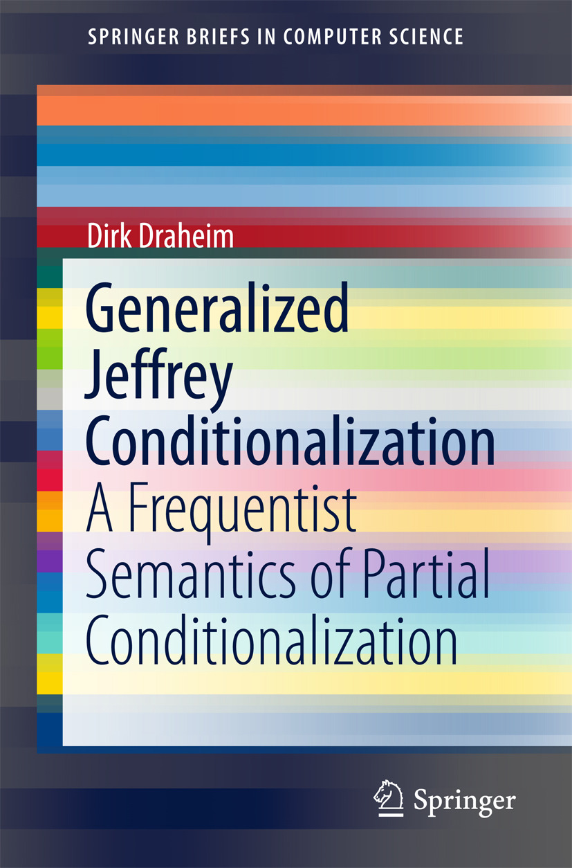 Draheim, Dirk - Generalized Jeffrey Conditionalization, e-bok
