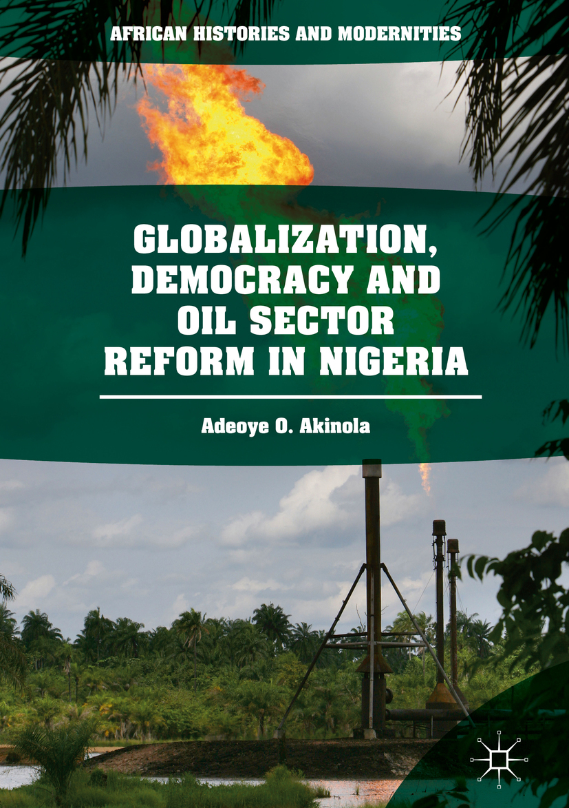 Akinola, Adeoye O. - Globalization, Democracy and Oil Sector Reform in Nigeria, ebook