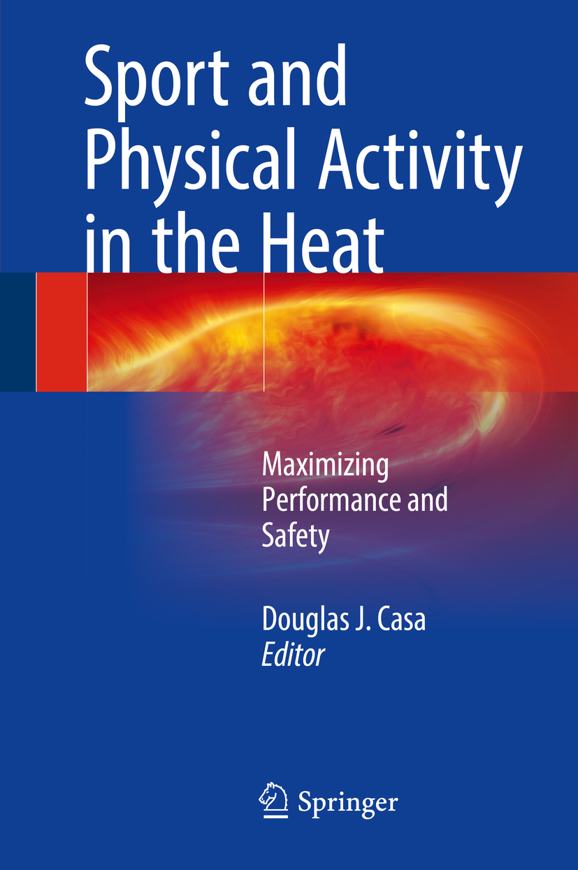 Casa, Douglas J. - Sport and Physical Activity in the Heat, ebook