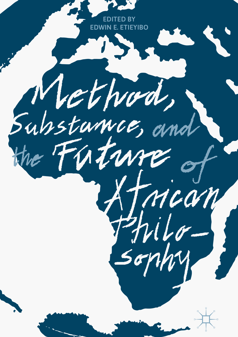 Etieyibo, Edwin E. - Method, Substance, and the Future of African Philosophy, ebook