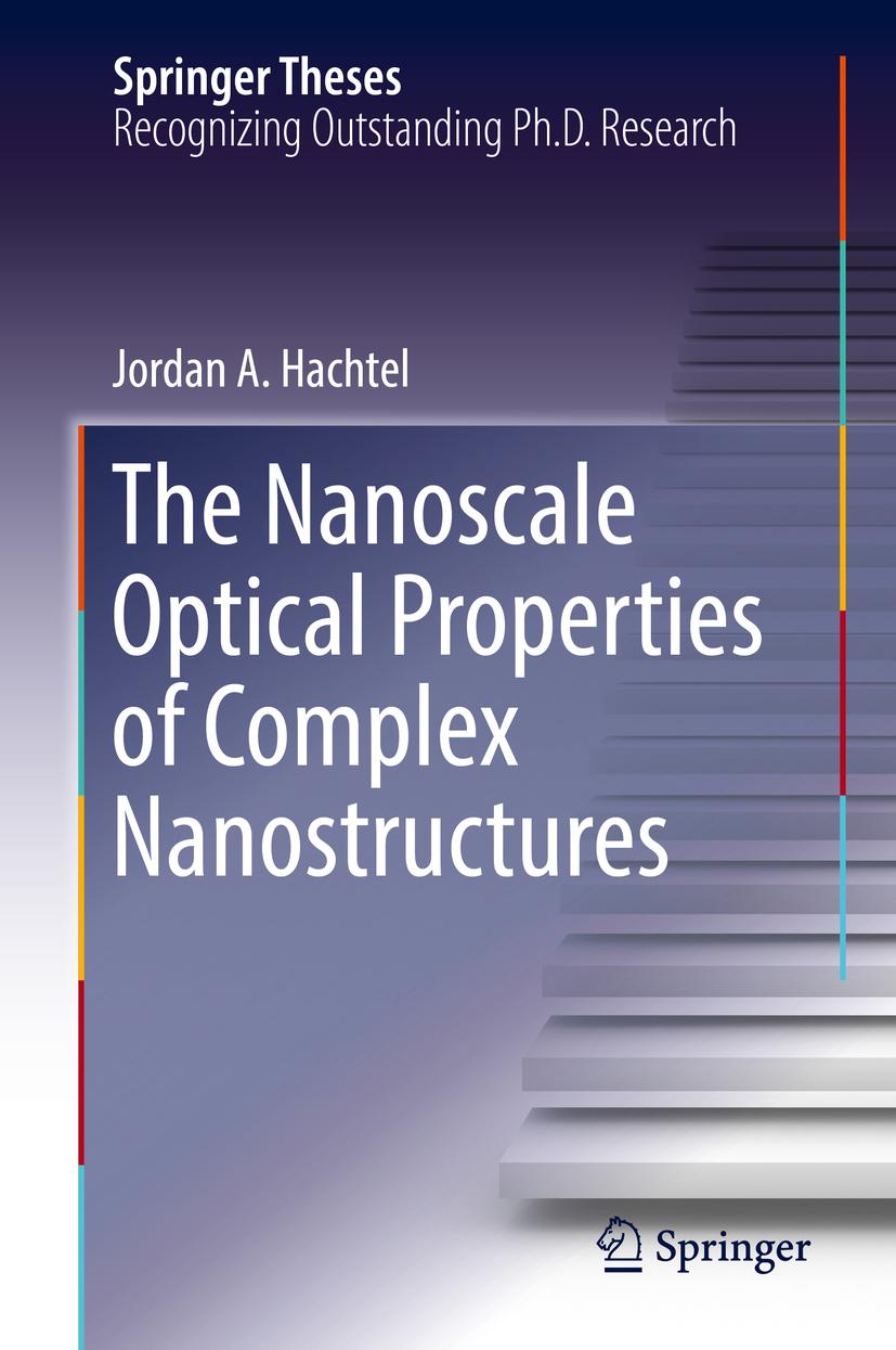 Hachtel, Jordan A. - The Nanoscale Optical Properties of Complex Nanostructures, ebook