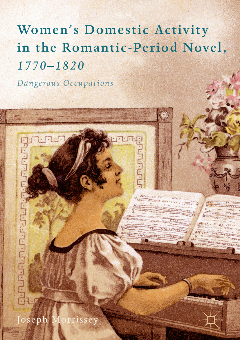 Morrissey, Joseph - Women's Domestic Activity in the Romantic-Period Novel, 1770-1820, e-kirja