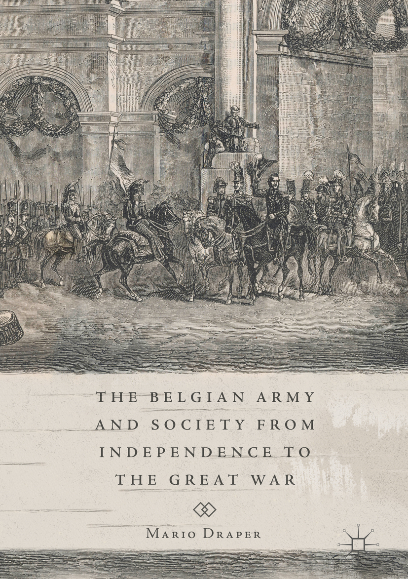 Draper, Mario - The Belgian Army and Society from Independence to the Great War, ebook