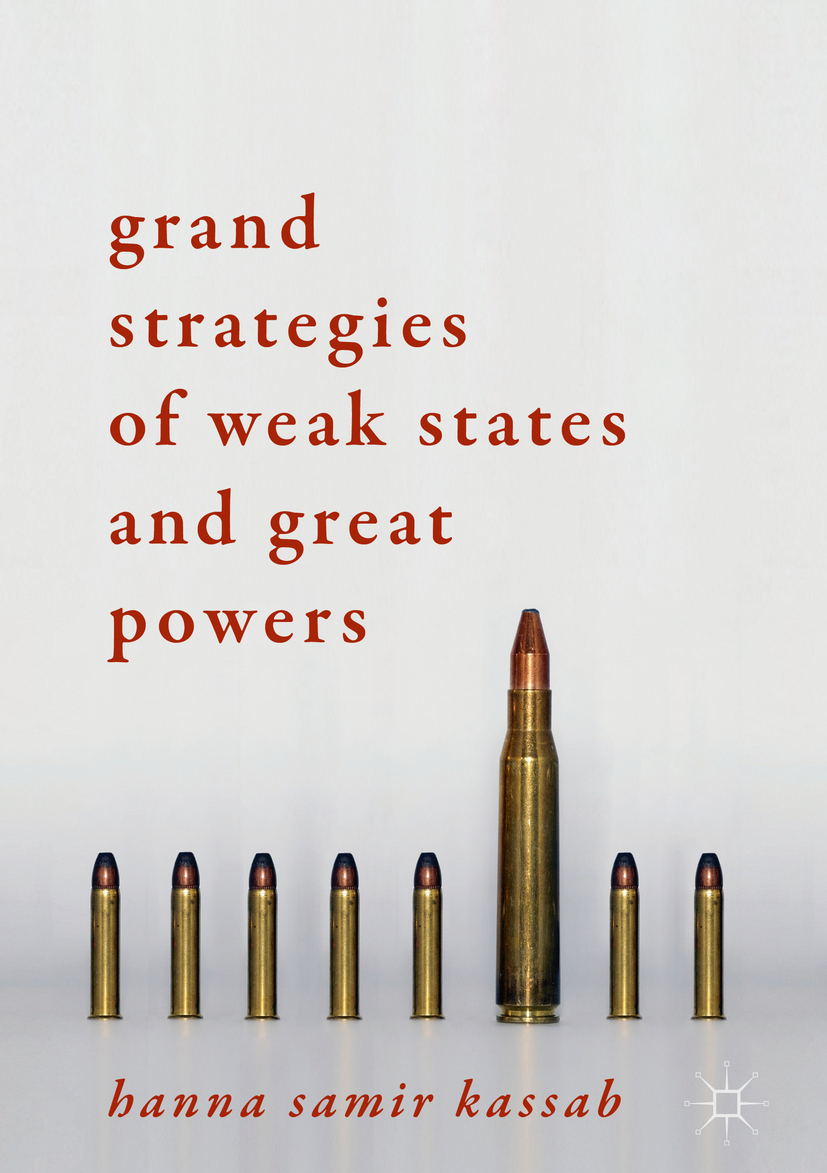 Kassab, Hanna Samir - Grand Strategies of Weak States and Great Powers, e-kirja