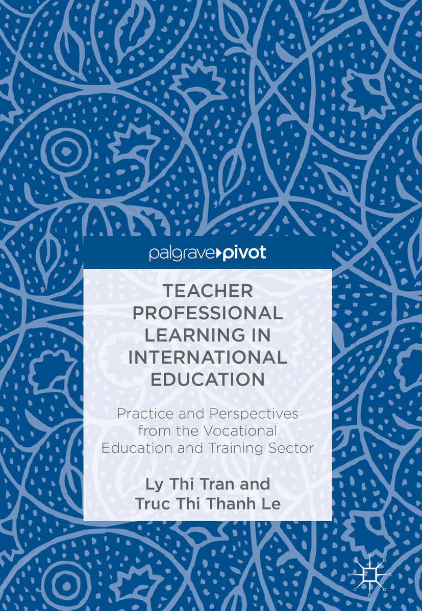 Le, Truc Thi Thanh - Teacher Professional Learning in International Education, e-kirja