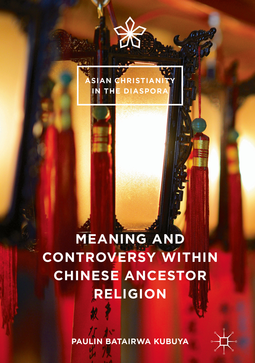 Kubuya, Paulin Batairwa - Meaning and Controversy within Chinese Ancestor Religion, e-kirja