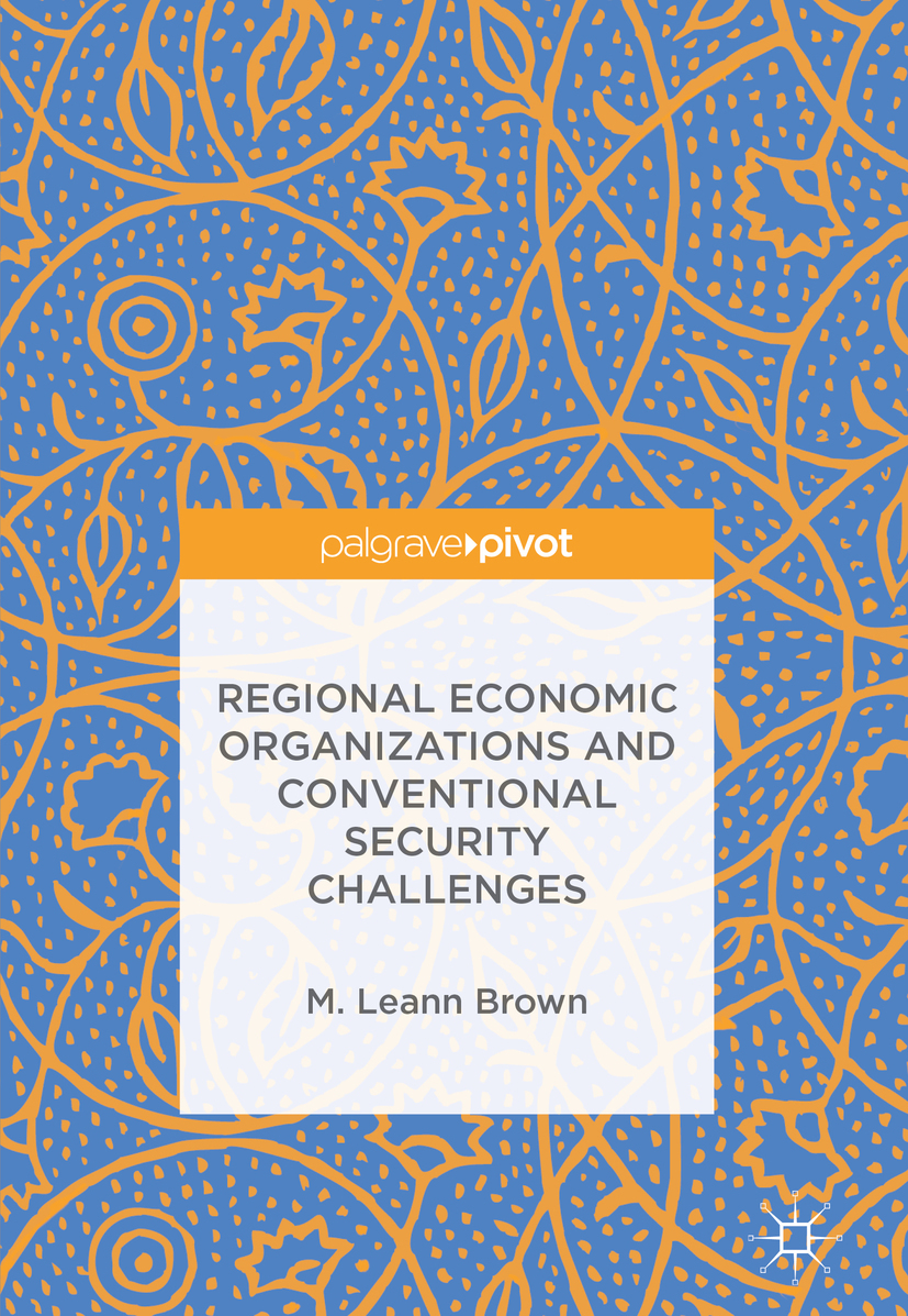 Brown, M. Leann - Regional Economic Organizations and Conventional Security Challenges, ebook