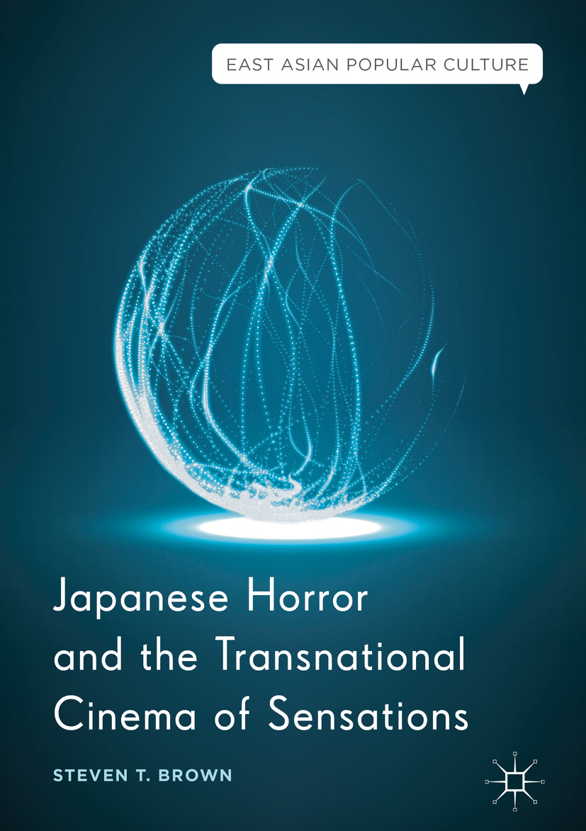 Brown, Steven T. - Japanese Horror and the Transnational Cinema of Sensations, ebook