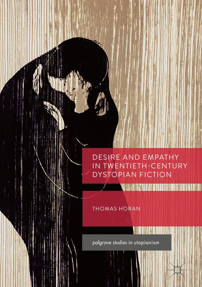 Horan, Thomas - Desire and Empathy in Twentieth-Century Dystopian Fiction, ebook