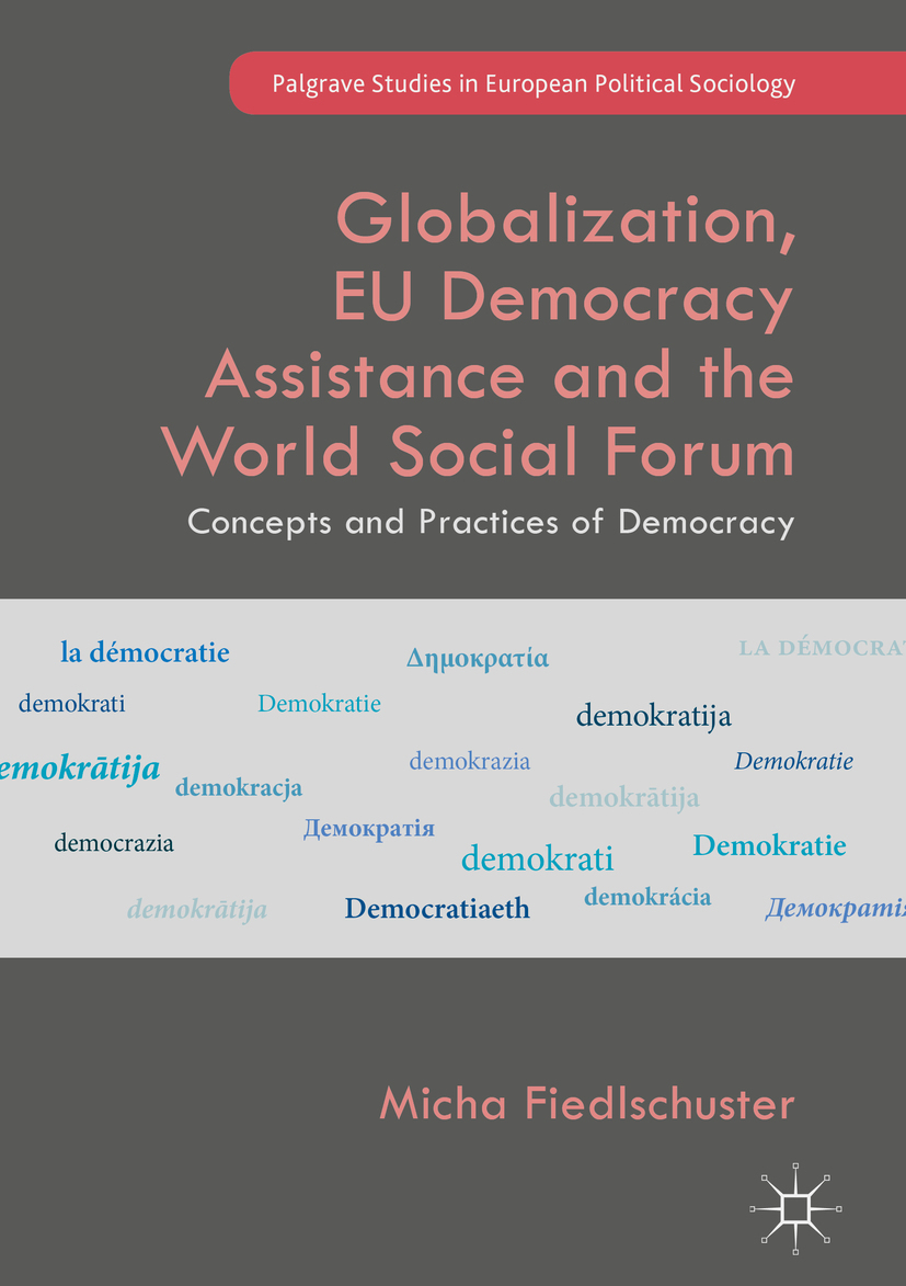 Fiedlschuster, Micha - Globalization, EU Democracy Assistance and the World Social Forum, e-kirja