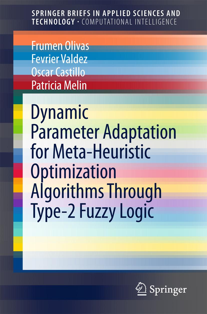 Castillo, Oscar - Dynamic Parameter Adaptation for Meta-Heuristic Optimization Algorithms Through Type-2 Fuzzy Logic, ebook