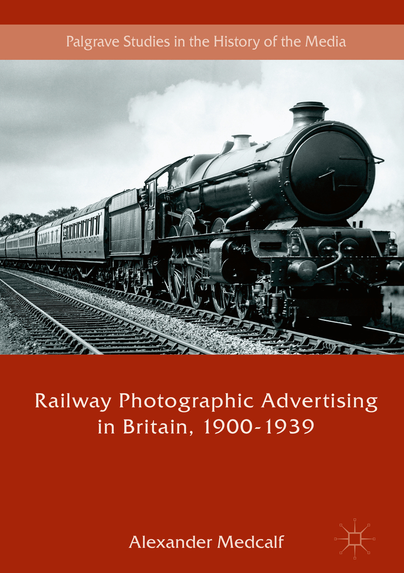 Medcalf, Alexander - Railway Photographic Advertising in Britain, 1900-1939, ebook