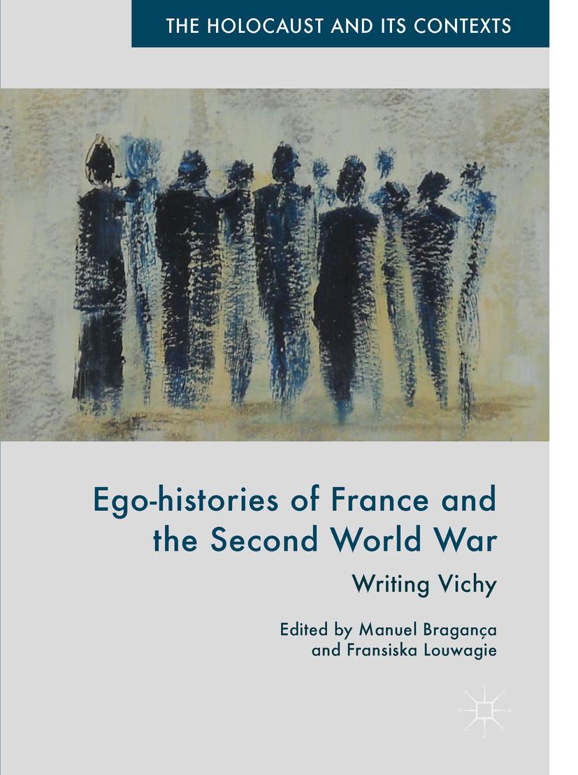 Bragança, Manuel - Ego-histories of France and the Second World War, ebook