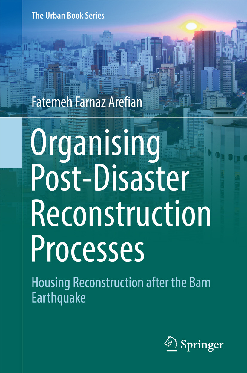 Arefian, Fatemeh Farnaz - Organising Post-Disaster Reconstruction Processes, ebook