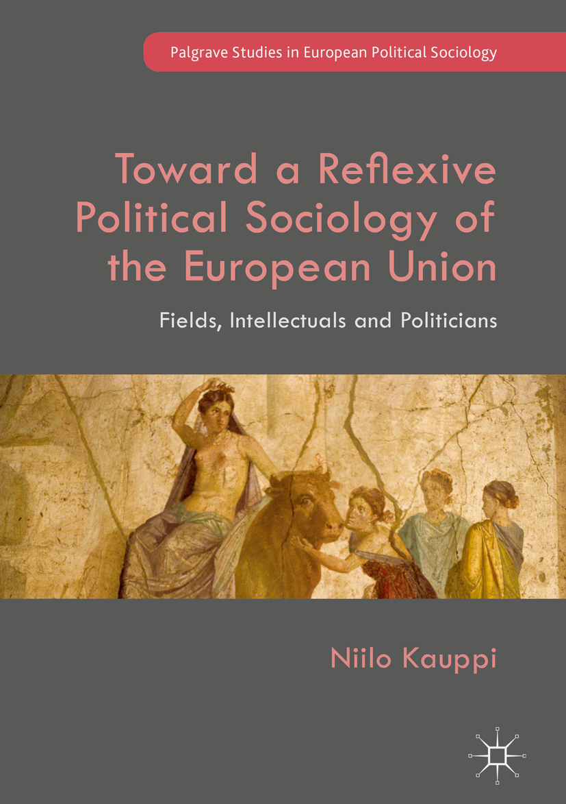 Kauppi, Niilo - Toward a Reflexive Political Sociology of the European Union, ebook