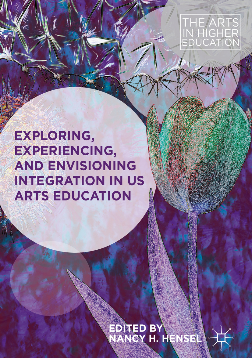 Hensel, Nancy H. - Exploring, Experiencing, and Envisioning Integration in US Arts Education, ebook