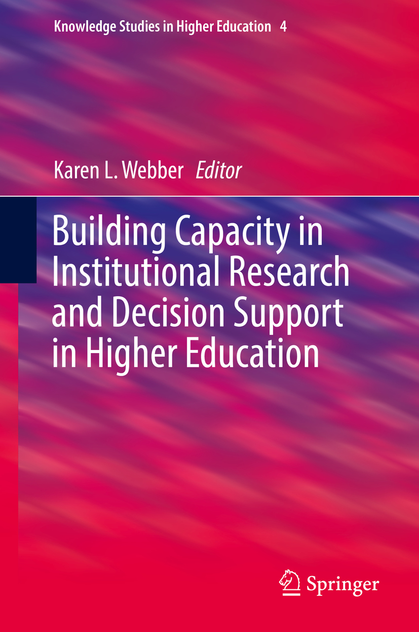 Webber, Karen L. - Building Capacity in Institutional Research and Decision Support in Higher Education, e-kirja