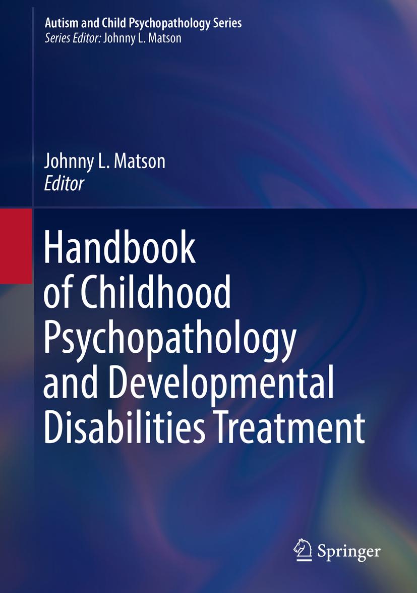 Matson, Johnny L. - Handbook of Childhood Psychopathology and Developmental Disabilities Treatment, ebook