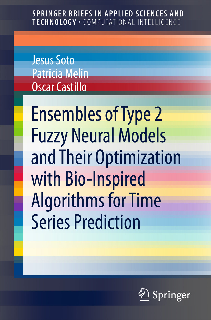 Castillo, Oscar - Ensembles of Type 2 Fuzzy Neural Models and Their Optimization with Bio-Inspired Algorithms for Time Series Prediction, ebook