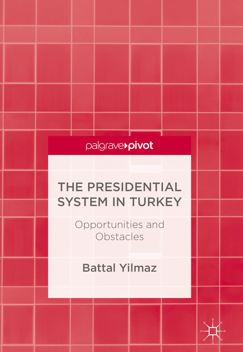 Yilmaz, Battal - The Presidential System in Turkey, ebook