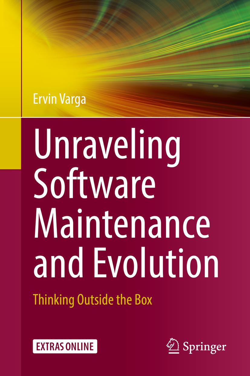 Varga, Ervin - Unraveling Software Maintenance and Evolution, ebook