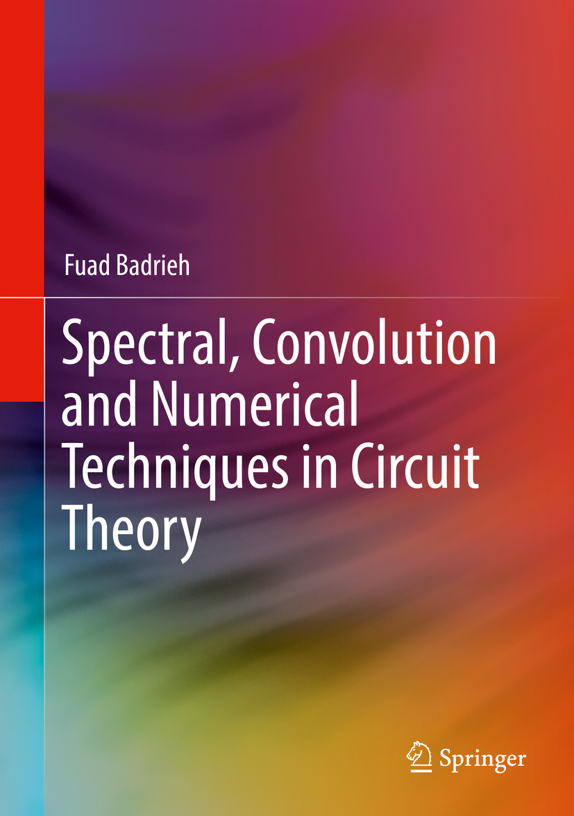 Badrieh, Fuad - Spectral, Convolution and Numerical Techniques in Circuit Theory, e-bok