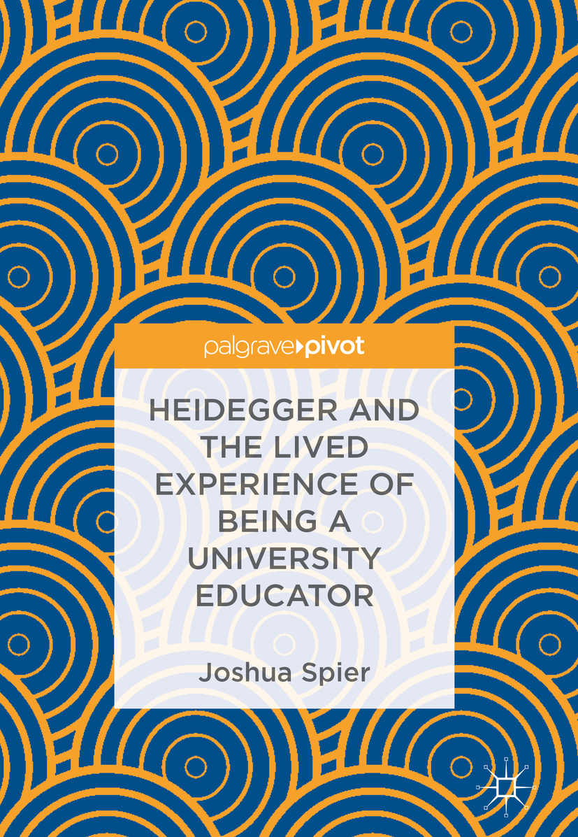 Spier, Joshua - Heidegger and the Lived Experience of Being a University Educator, ebook