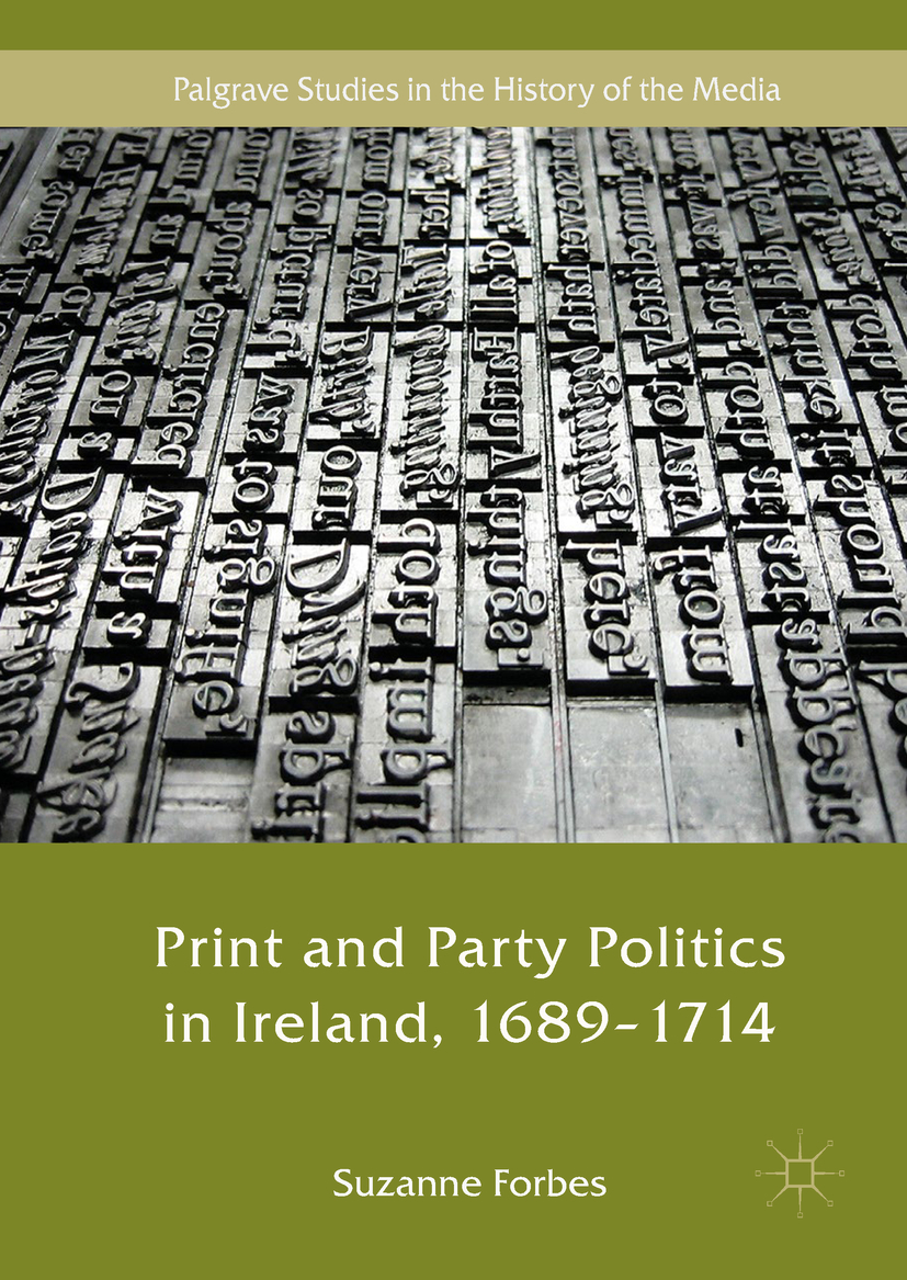 Forbes, Suzanne - Print and Party Politics in Ireland, 1689-1714, ebook