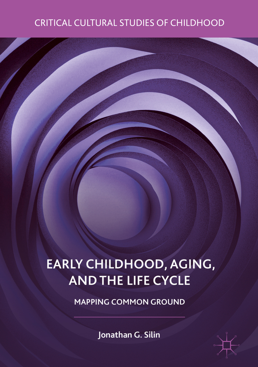 Silin, Jonathan G. - Early Childhood, Aging, and the Life Cycle, ebook
