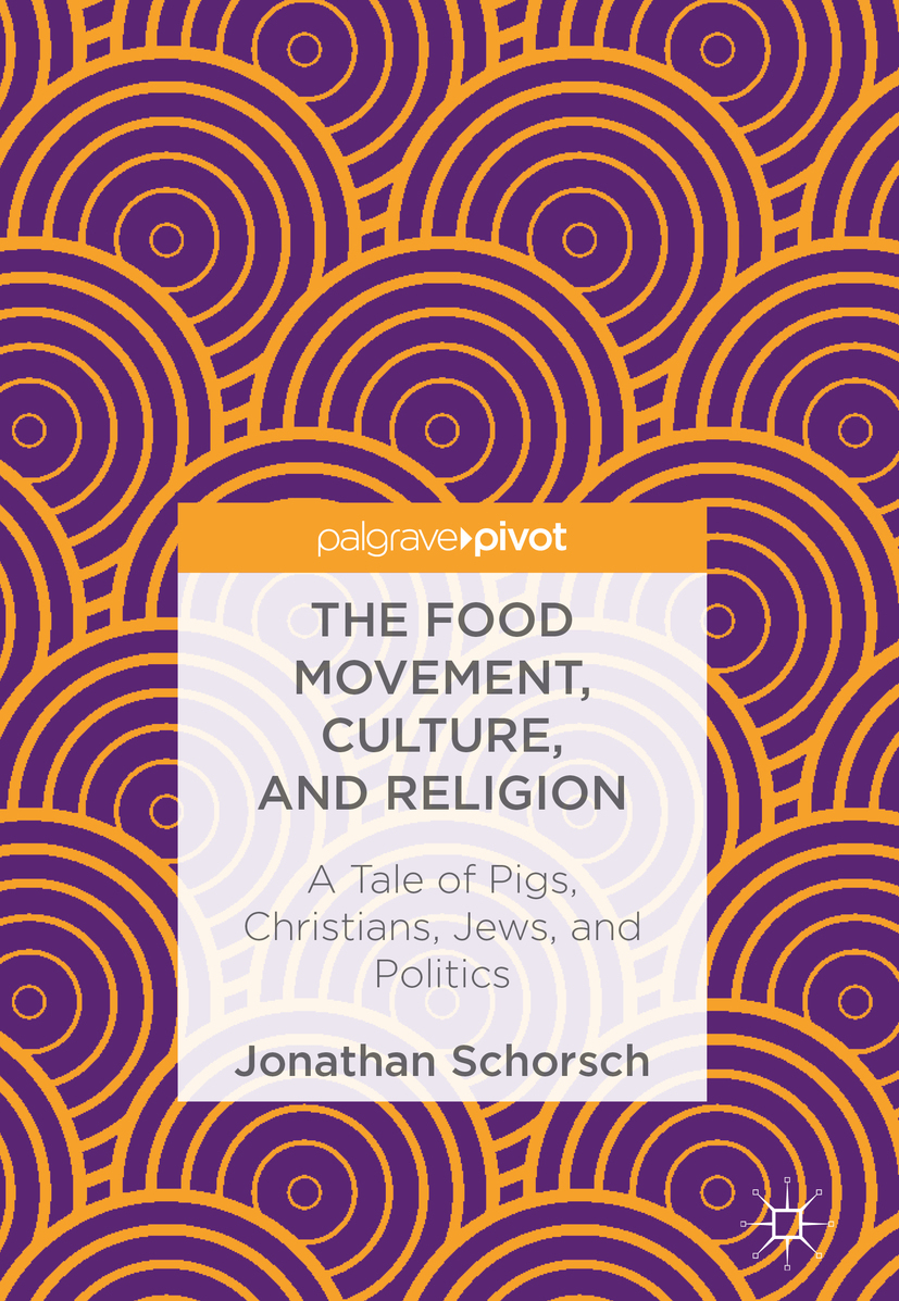 Schorsch, Jonathan - The Food Movement, Culture, and Religion, ebook