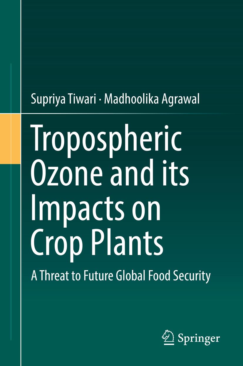 Agrawal, Madhoolika - Tropospheric Ozone and its Impacts on Crop Plants, ebook