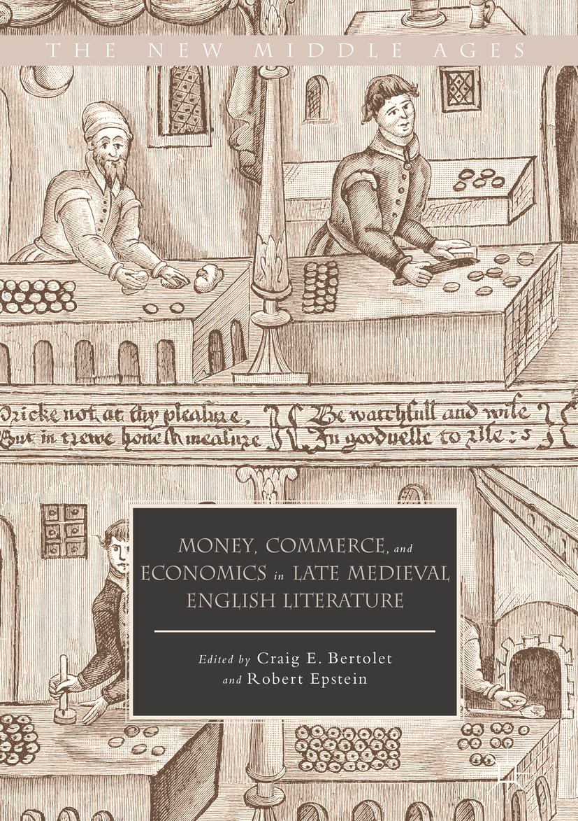 Bertolet, Craig E. - Money, Commerce, and Economics in Late Medieval English Literature, ebook
