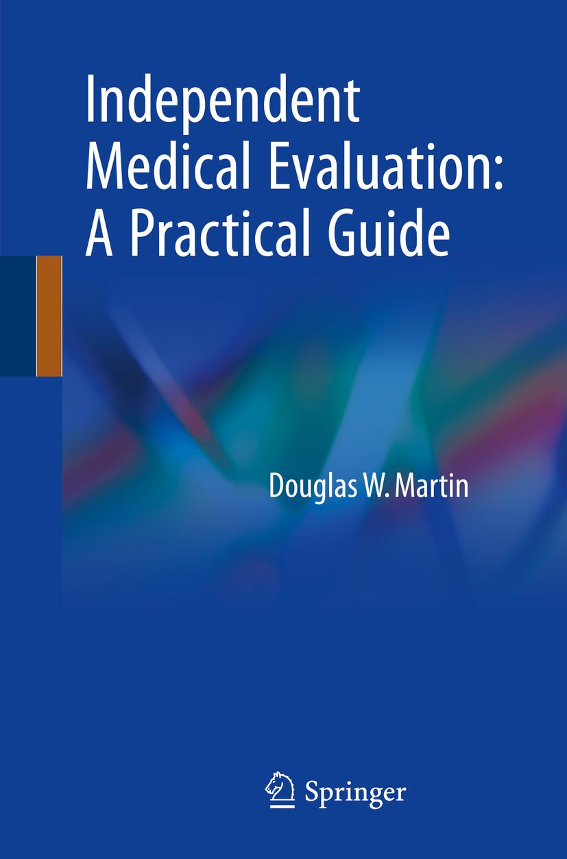 Martin, Douglas W. - Independent Medical Evaluation, ebook