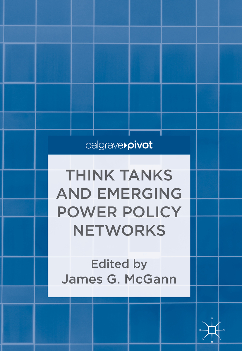 McGann, James G. - Think Tanks and Emerging Power Policy Networks, ebook