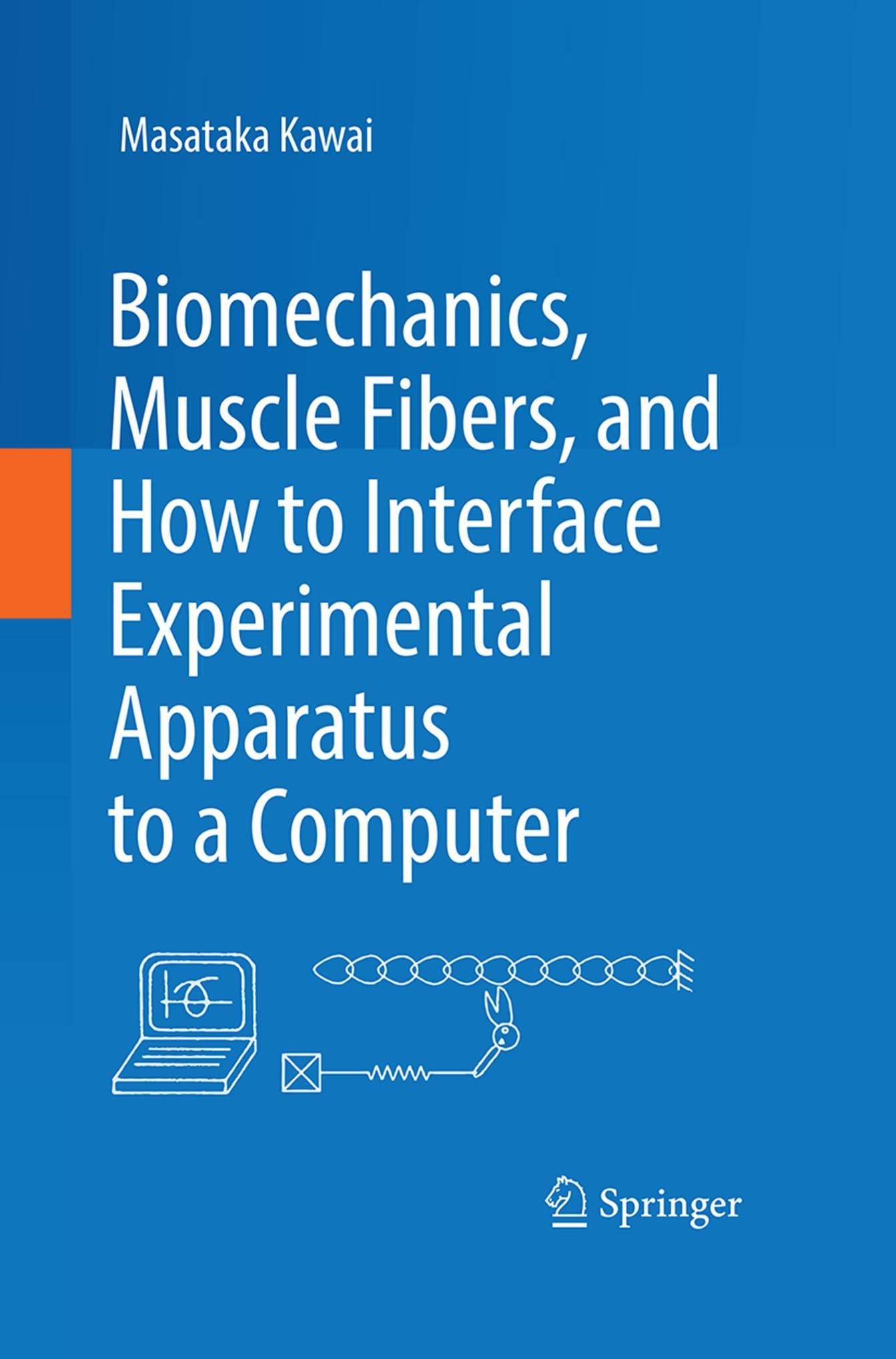 Kawai, Masataka - Biomechanics, Muscle Fibers, and How to Interface Experimental Apparatus to a Computer, ebook