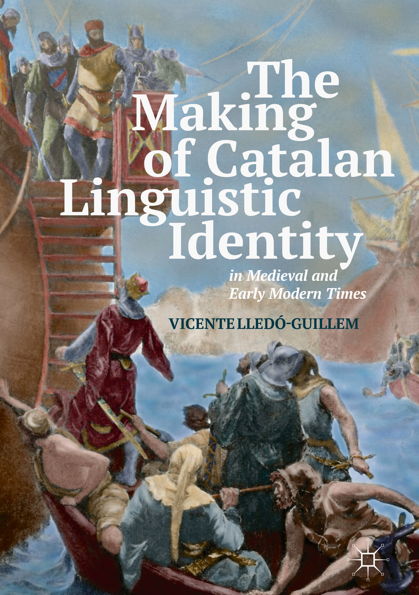 Lledó-Guillem, Vicente - The Making of Catalan Linguistic Identity in Medieval and Early Modern Times, e-kirja