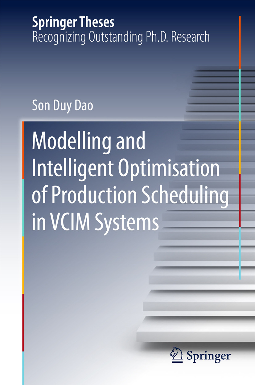 Dao, Son Duy - Modelling and Intelligent Optimisation of Production Scheduling in VCIM Systems, ebook
