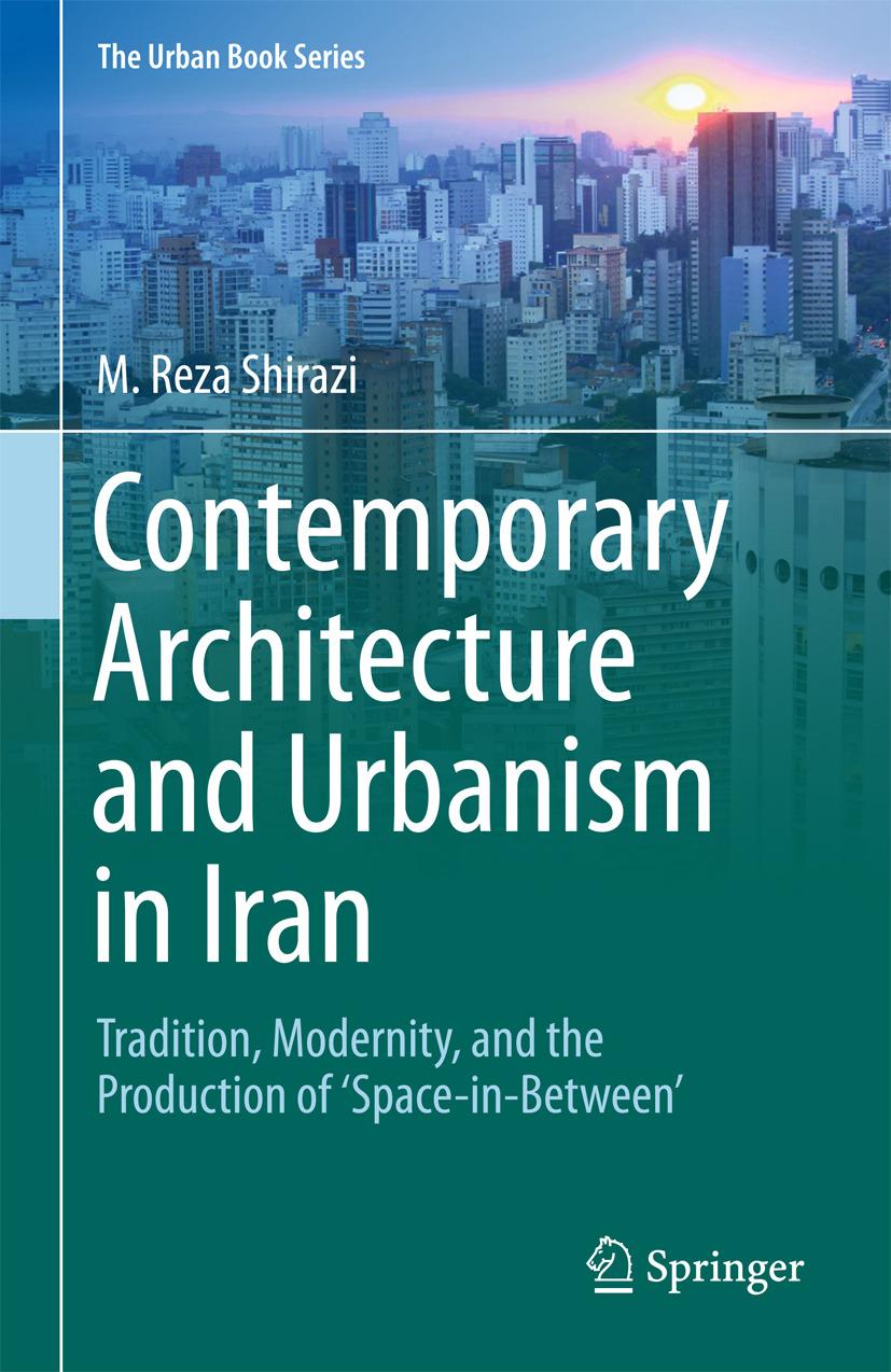 Shirazi, M. Reza - Contemporary Architecture and Urbanism in Iran, ebook