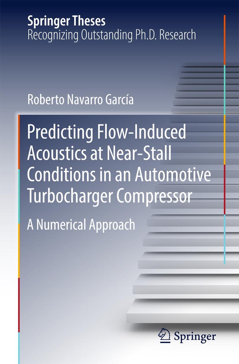 García, Roberto Navarro - Predicting Flow-Induced Acoustics at Near-Stall Conditions in an Automotive Turbocharger Compressor, ebook