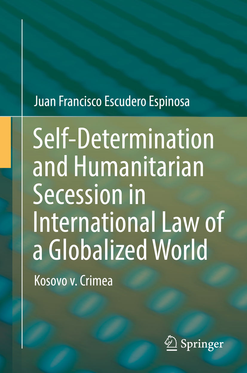 Espinosa, Juan Francisco Escudero - Self-Determination and Humanitarian Secession in International Law of a Globalized World, ebook