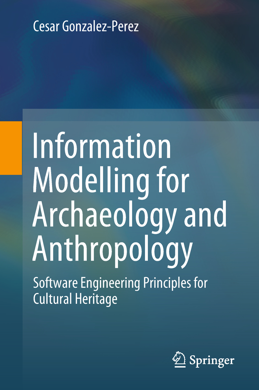 Gonzalez-Perez, Cesar - Information Modelling for Archaeology and Anthropology, ebook