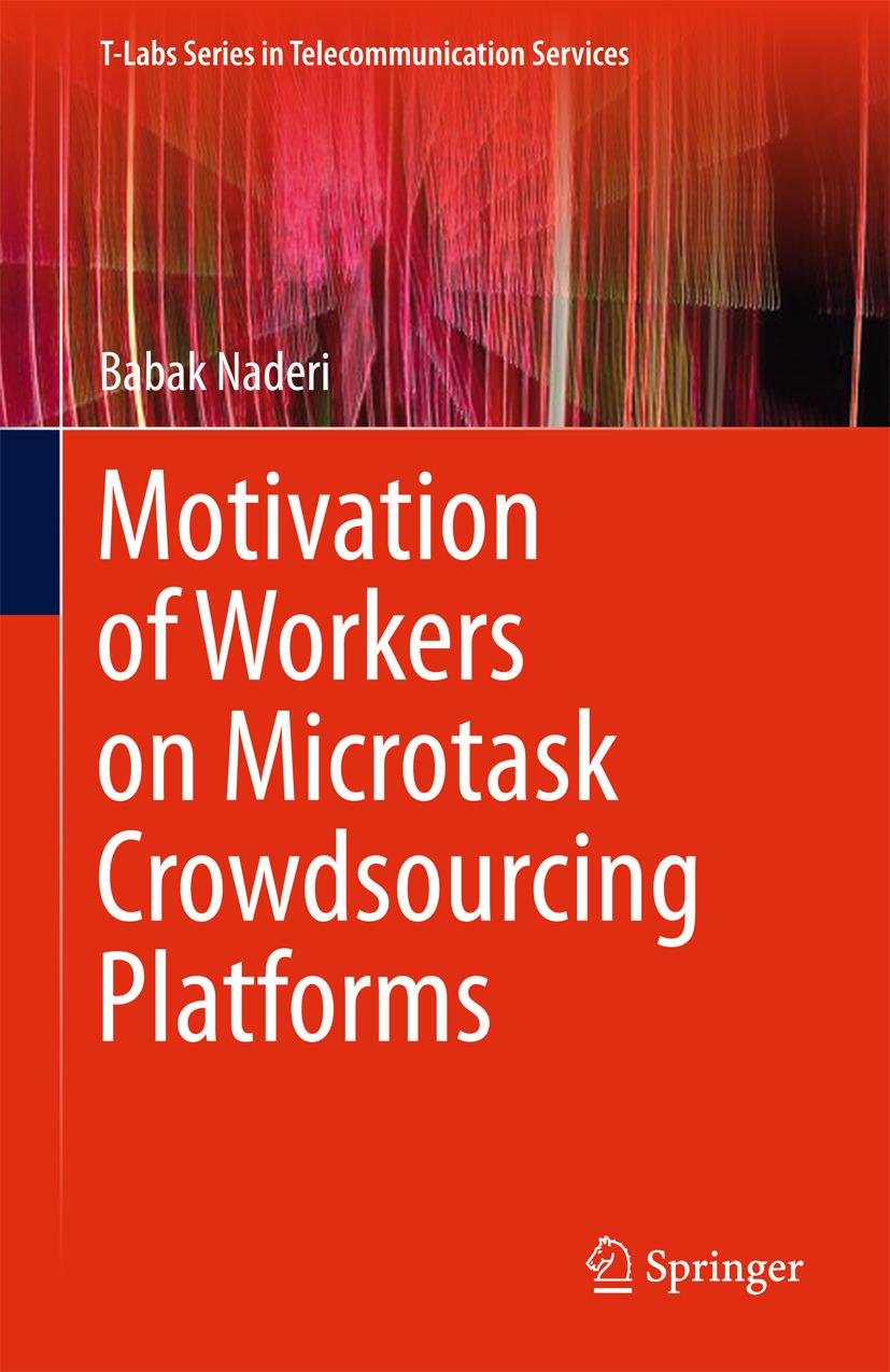 Naderi, Babak - Motivation of Workers on Microtask Crowdsourcing Platforms, ebook