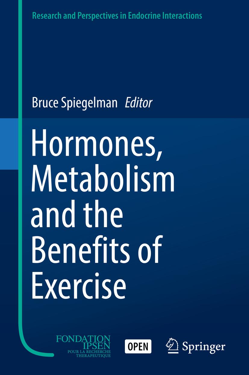 Spiegelman, Bruce - Hormones, Metabolism and the Benefits of Exercise, ebook