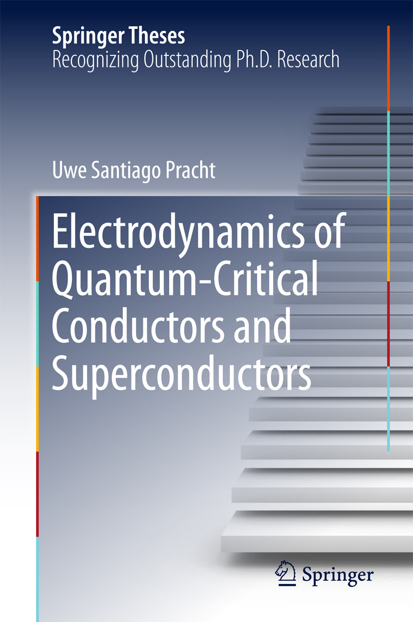 Pracht, Uwe Santiago - Electrodynamics of Quantum-Critical Conductors and Superconductors, ebook