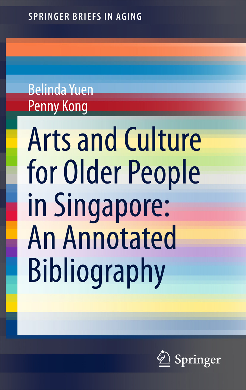 Kong, Penny - Arts and Culture for Older People in Singapore: An Annotated Bibliography, ebook