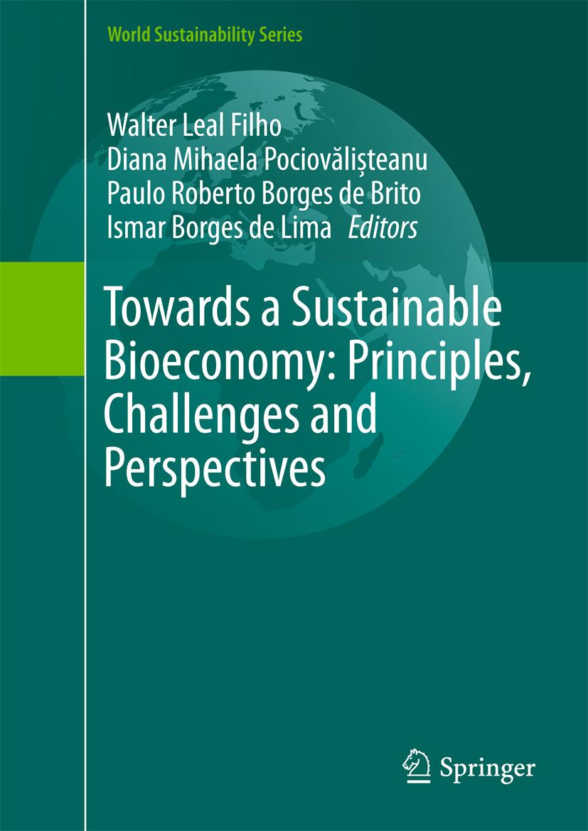 Brito, Paulo Roberto Borges de - Towards a Sustainable Bioeconomy: Principles, Challenges and Perspectives, ebook